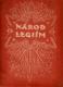Národ legiím : 1914, 1915, 1916, 1917, 1918