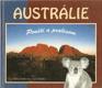 Austrálie : pouští a pralesem