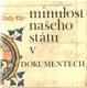 Minulost našeho státu v dokumentech
