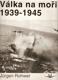 Válka na moři 1939-1945
