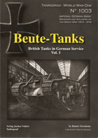Beute-Tanks British Tanks in German Services Vol.1
