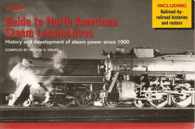 Guide to North American Steam Locomotives - History and development of steam power since 1900