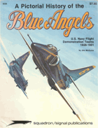 A Pictorial History of the Blue Angels - U.S. Navy Flight Demonstration Teams 1928-1981