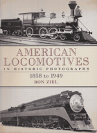 American Locomotives in Historic Photographs, 1858 to 1949